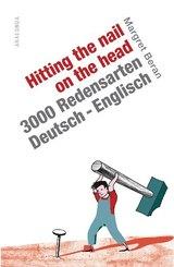 Hitting the nail on the head - 3.000 Redensarten Deutsch - Englisch