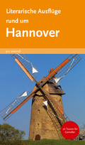 Literarische Ausflüge rund um Hannover