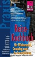 Reise Know-How Praxis, Reise-Kochbuch für Wohnmobil, Camping und Ferienwohnung