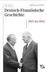 Eine Nachkriegsgeschichte in Europa 1945 bis 1963