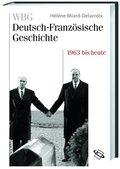 WBG Deutsch-Französische Geschichte: 1963 bis in die Gegenwart; Bd.11