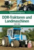 DDR-Traktoren und Landmaschinen 1945-1990