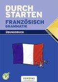 Durchstarten Französisch: Grammatik Übungsbuch