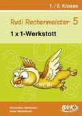 Rudi Rechenmeister: 1x1-Werkstatt; 1./2. Klasse; Bd.5