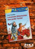 Literaturprojekt 'Lanzelotta Rittertochter, Das große Turnier'