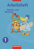Denken und Rechnen, Ausgabe 2007 für die östlichen Bundesländer: 1. Jahrgangsstufe, Arbeitsheft