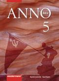 ANNO, Ausgabe Gymnasium Sachsen, Neubearbeitung: 9. Schuljahr, Schülerbuch; Bd.5