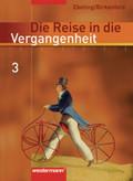 Die Reise in die Vergangenheit, Ausgabe 2006 für Berlin, Brandenburg, Sachsen-Anhalt, Thüringen: 8. Schuljahr, Schülerband; Bd.3