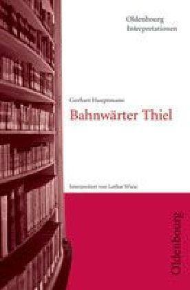 Gerhart Hauptmann 'Bahnwärter Thiel'