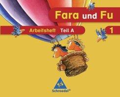 Fara und Fu, Ausgabe 2007: 1. Schuljahr, Arbeitsheft A und B, 2 Tle.