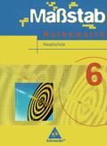 Maßstab, Mathematik Hauptschule, Ausgabe Niedersachsen u. Schleswig-Holstein, Neubearbeitung: Klasse 6, Schülerband zum Kerncurriculum