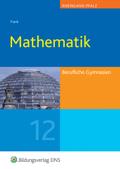 Mathematik, Ausgabe Berufliche Gymnasien Rheinland-Pfalz: Jahrgangsstufe 12