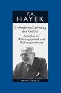 Gesammelte Schriften in deutscher Sprache: Entnationalisierung des Geldes; Abt.A; Bd.3