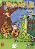Moro und Lilli, Die Gitarrenschule für Kinder - Bd.2