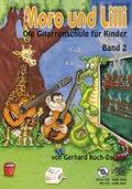 Moro und Lilli, Die Gitarrenschule für Kinder, m. Audio-CD - Bd.2