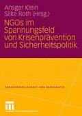 NGOs im Spannungsfeld von Krisenprävention uind Sicherheitspolitik
