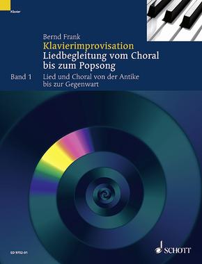 Klavierimprovisation: Lied und Choral von der Antike bis zur Gegenwart; Bd.1