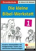 Die kleine Bibel-Werkstatt: 1./2. Schuljahr; Bd.1