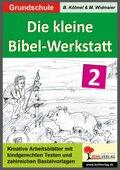 Die kleine Bibel-Werkstatt: 3./4. Schuljahr; Bd.2