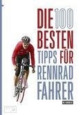 Die 100 besten Tipps für Rennradfahrer