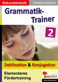Kohls Grammatik-Trainer: Deklination & Konjugation; Bd.2