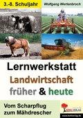 Lernwerkstatt Landwirtschaft früher und heute