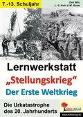 Lernwerkstatt 'Stellungskrieg' - Der Erste Weltkrieg