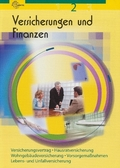 Versicherungen und Finanzen: Versicherungsvertrag, Hausratversicherung, Wohngebäudeversicherung, Vorsorgemaßnahmen, Lebens- und Unfallversicherung; Bd.2