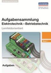 Aufgabensammlung Elektrotechnik - Betriebstechnik - Bd.1
