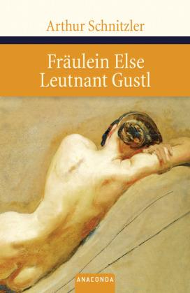 Fräulein Else - Leutnant Gustl