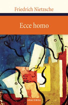 Friedrich Nietzsche - Ecce Homo