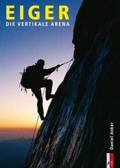 Eiger, die vertikale Arena