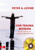 Vom Trauma befreien, m. Audio-CD