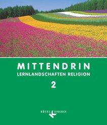 MITTENDRIN-Lernlandschaften Religion, Ausgabe Baden-Württemberg: 7./8. Schuljahr; Bd.2