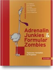 Adrenalin Junkies & Formular Zombies - Typisches Verhalten in Projekten
