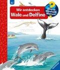 Wir entdecken Wale und Delfine - Wieso? Weshalb? Warum? Bd.41