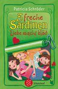 3 freche Sardinen - Liebe macht blöd