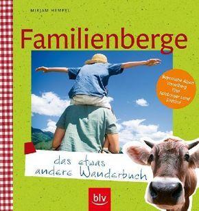Familienberge - das etwas andere Wanderbuch
