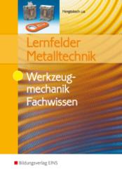 Lernfelder Metalltechnik, Werkzeugmechanik Fachwissen