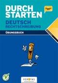 Durchstarten Deutsch: Rechtschreibung Übungsbuch
