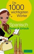 PONS Die 1000 wichtigsten Wörter Spanisch, Reise & Urlaub
