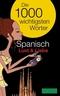 PONS Die 1000 wichtigsten Wörter Spanisch: Lust & Liebe