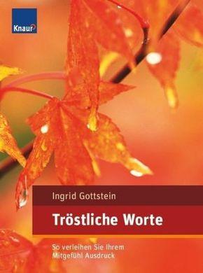 Gottstein, Tröstliche Worte