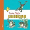 Fröschlein Eigensinn