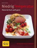 Niedrigtemperatur - Fleisch & Fisch sanft garen