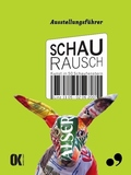 Schaurausch, Ausstellungsführer