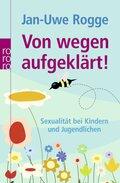 Von wegen aufgeklärt! - Sexualität bei Kindern und Jugendlichen