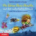 Die kleine Hexe Hexefix und ihre zauberhaften Freunde, Audio-CD