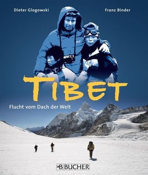 Tibet, Flucht vom Dach der Welt