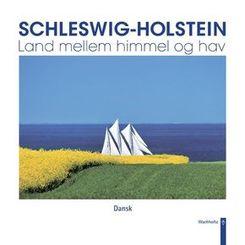 Schleswig-Holstein - Land mellem himmel og hav; Schleswig-Holstein - Land zwischen Himmel und Meer, dänische Ausgabe